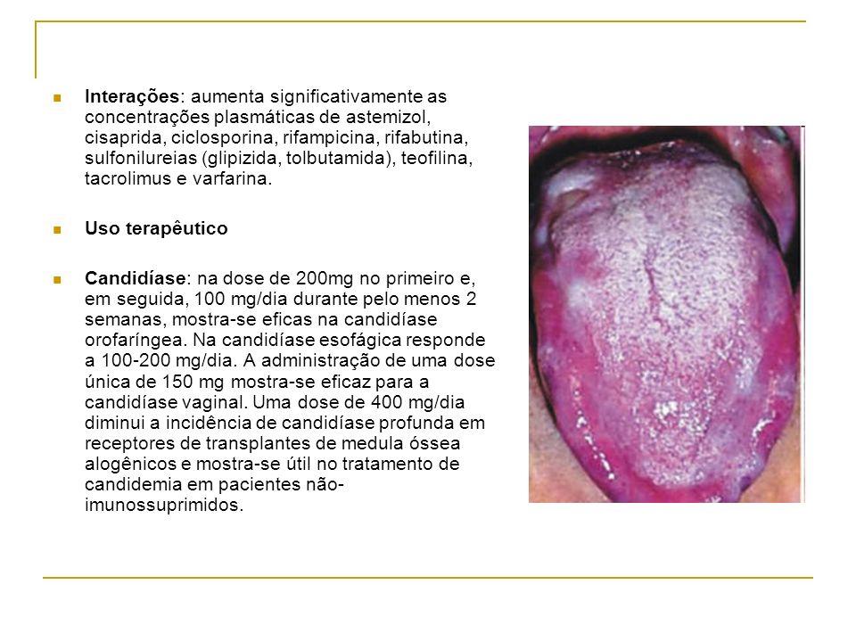 Interações: aumenta significativamente as concentrações plasmáticas de astemizol, cisaprida, ciclosporina, rifampicina, rifabutina, sulfonilureias (gl