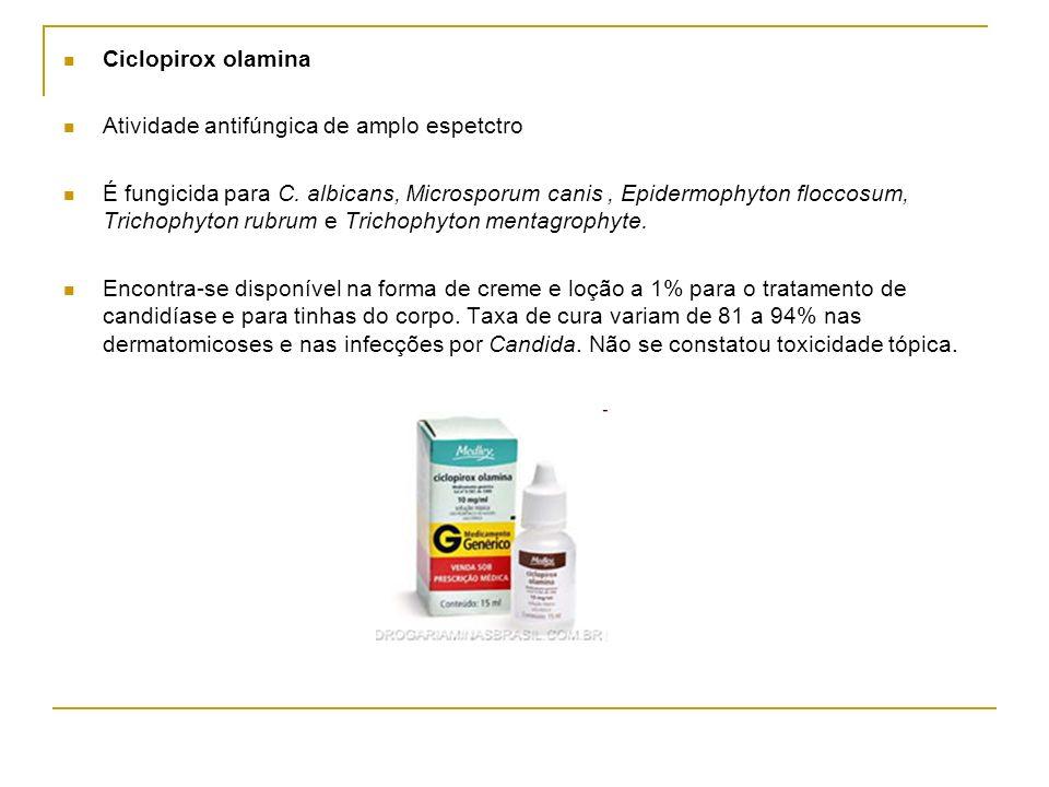 Ciclopirox olamina Atividade antifúngica de amplo espetctro É fungicida para C. albicans, Microsporum canis, Epidermophyton floccosum, Trichophyton ru