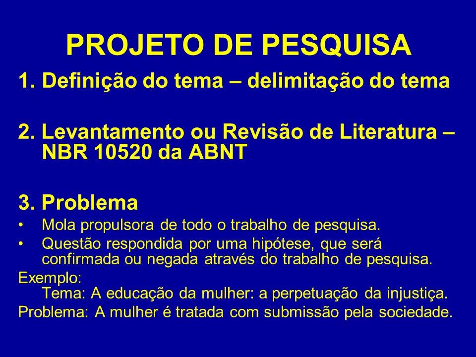 PROJETO DE PESQUISA 1.Definição do tema – delimitação do tema 2. Levantamento ou Revisão de Literatura – NBR 10520 da ABNT 3. Problema Mola propulsora
