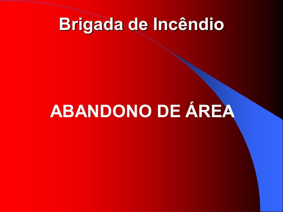 Brigada de Incêndio ABANDONO DE ÁREA