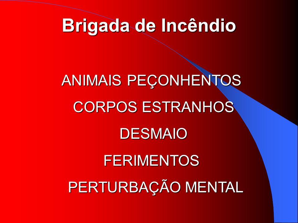 Brigada de Incêndio ANIMAIS PEÇONHENTOS CORPOS ESTRANHOS DESMAIO FERIMENTOS PERTURBAÇÃO MENTAL