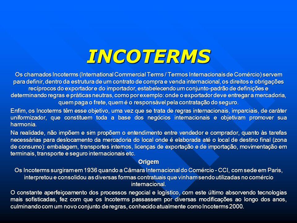 INCOTERMS Os chamados Incoterms (International Commercial Terms / Termos Internacionais de Comércio) servem para definir, dentro da estrutura de um co