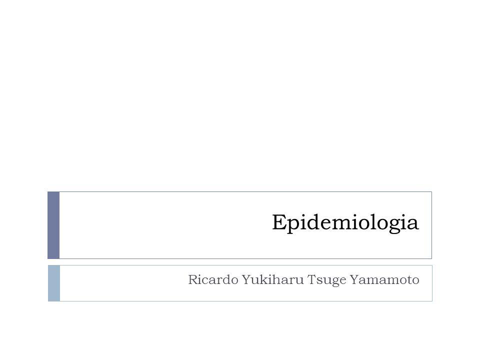 Epidemiologia Ricardo Yukiharu Tsuge Yamamoto
