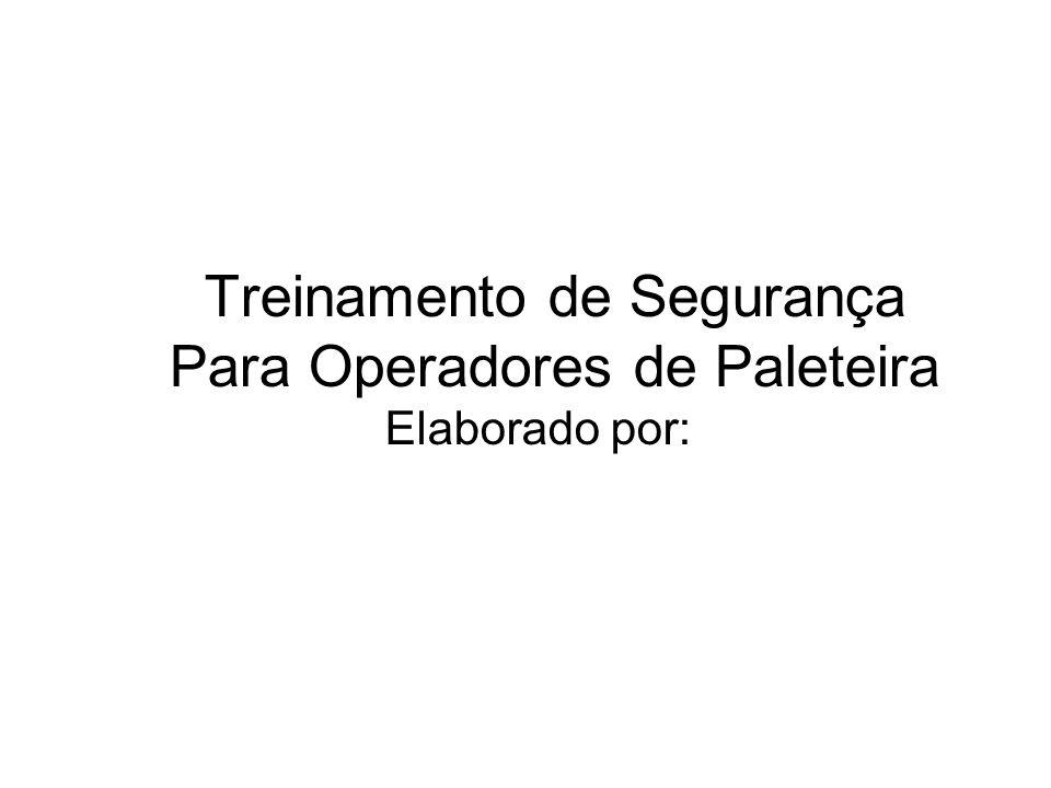 Treinamento de Segurança Para Operadores de Paleteira Elaborado por: