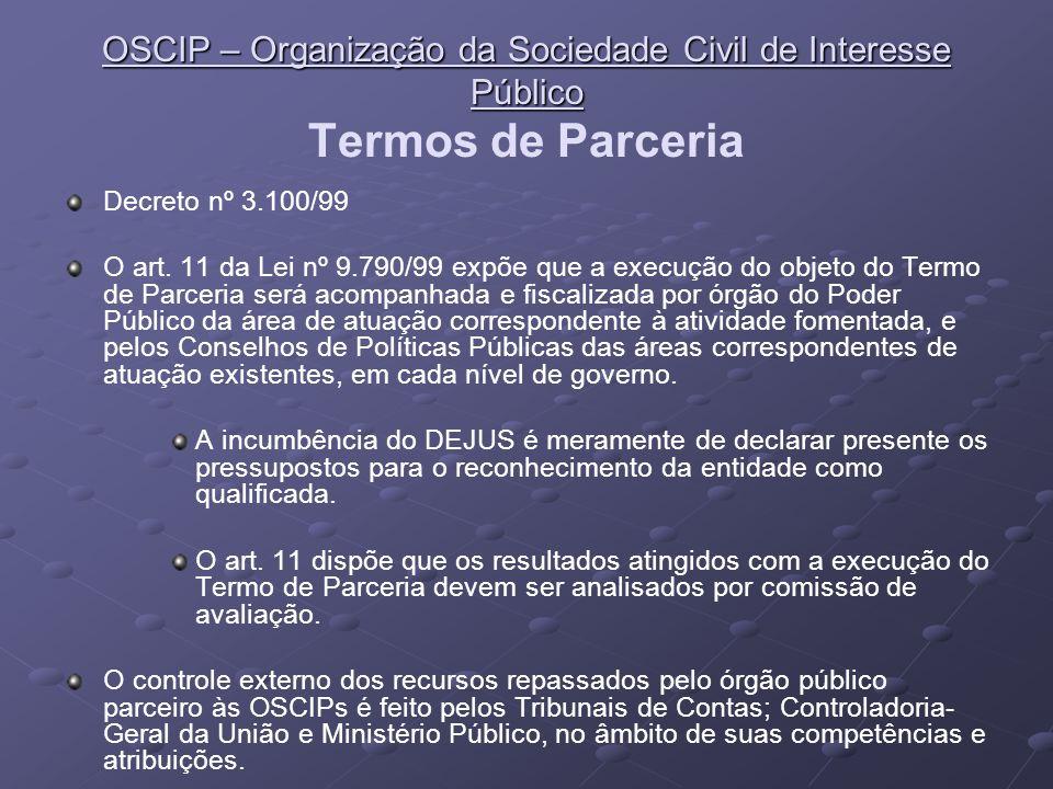 OSCIP – Organização da Sociedade Civil de Interesse Público OSCIP – Organização da Sociedade Civil de Interesse Público Termos de Parceria Decreto nº
