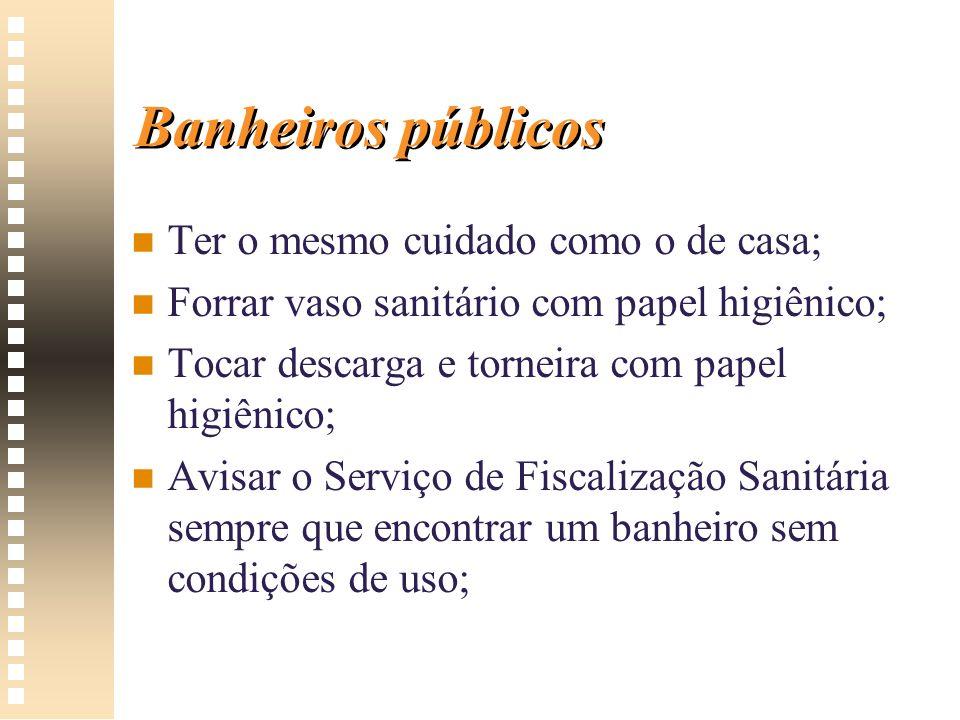 Banheiros públicos n n Ter o mesmo cuidado como o de casa; n n Forrar vaso sanitário com papel higiênico; n n Tocar descarga e torneira com papel higi