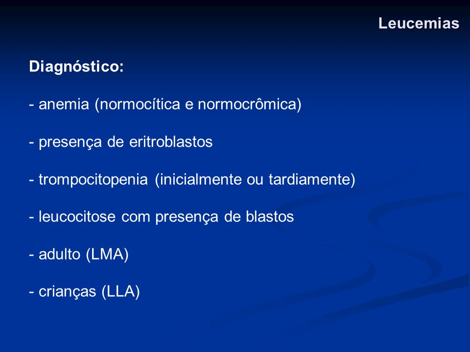 Diagnóstico diferencial - Provas citoquímicas - linfoblastos: acido periódico de Schiff (PAS) e enzima nuclear TdT – positivas - mieloblastos: peroxidase – positiva - monoblastos: esterase – positiva Leucemias