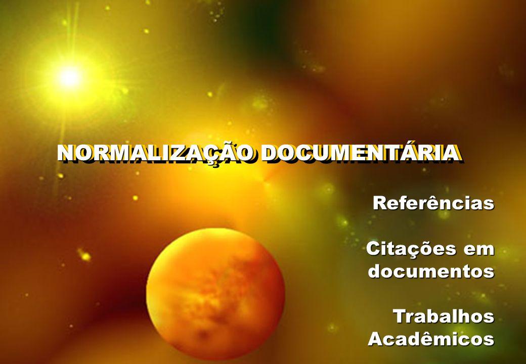 NORMALIZAÇÃO DOCUMENTÁRIA Referências Referências Citações em documentosTrabalhosAcadêmicos