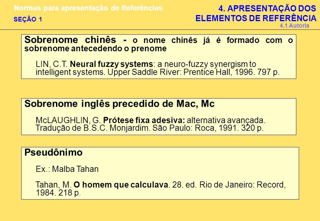 Sobrenome chinês - o nome chinês já é formado com o sobrenome antecedendo o prenome LIN, C.T. Neural fuzzy systems: a neuro-fuzzy synergism to intelli