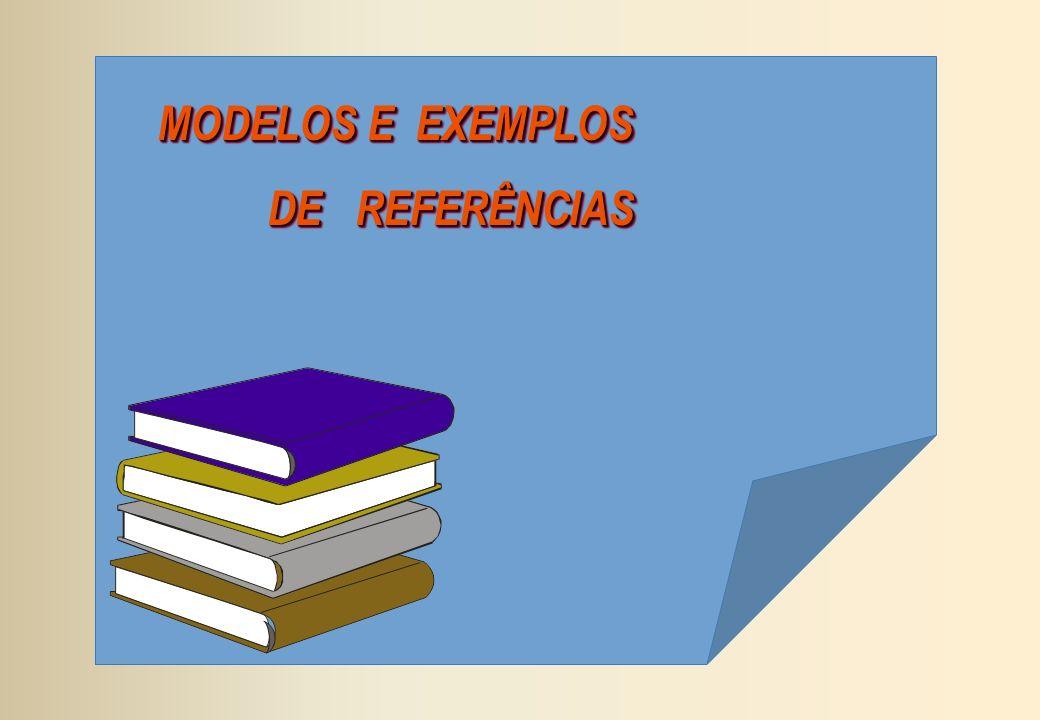 MODELOS E EXEMPLOS DE REFERÊNCIAS DE REFERÊNCIAS MODELOS E EXEMPLOS DE REFERÊNCIAS DE REFERÊNCIAS
