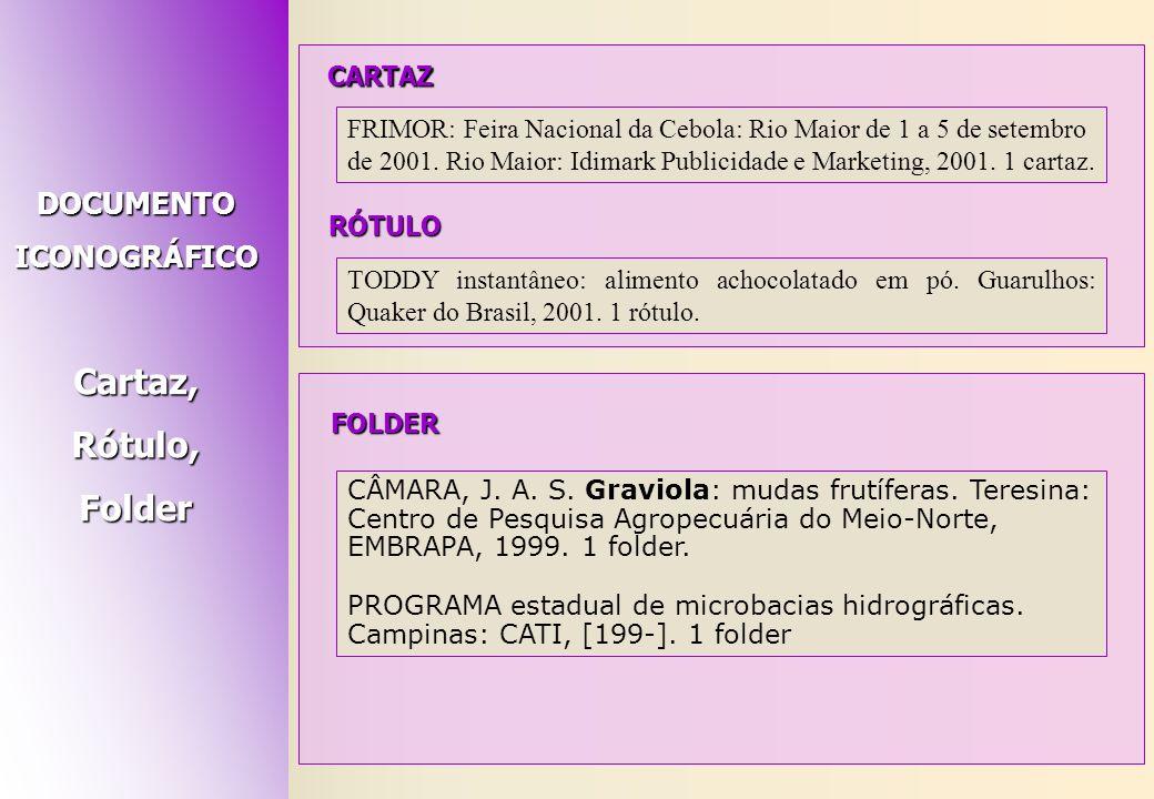 FRIMOR: Feira Nacional da Cebola: Rio Maior de 1 a 5 de setembro de 2001. Rio Maior: Idimark Publicidade e Marketing, 2001. 1 cartaz. CÂMARA, J. A. S.