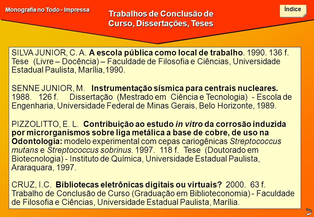 Trabalhos de Conclusão de Curso, Dissertações, Teses SILVA JUNIOR, C. A. A escola pública como local de trabalho. 1990. 136 f. Tese (Livre – Docência)