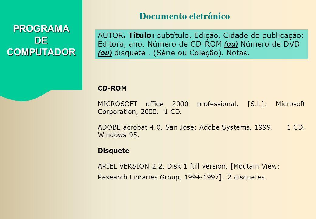 CD-ROM MICROSOFT office 2000 professional. [S.l.]: Microsoft Corporation, 2000. 1 CD. ADOBE acrobat 4.0. San Jose: Adobe Systems, 1999. 1 CD. Windows