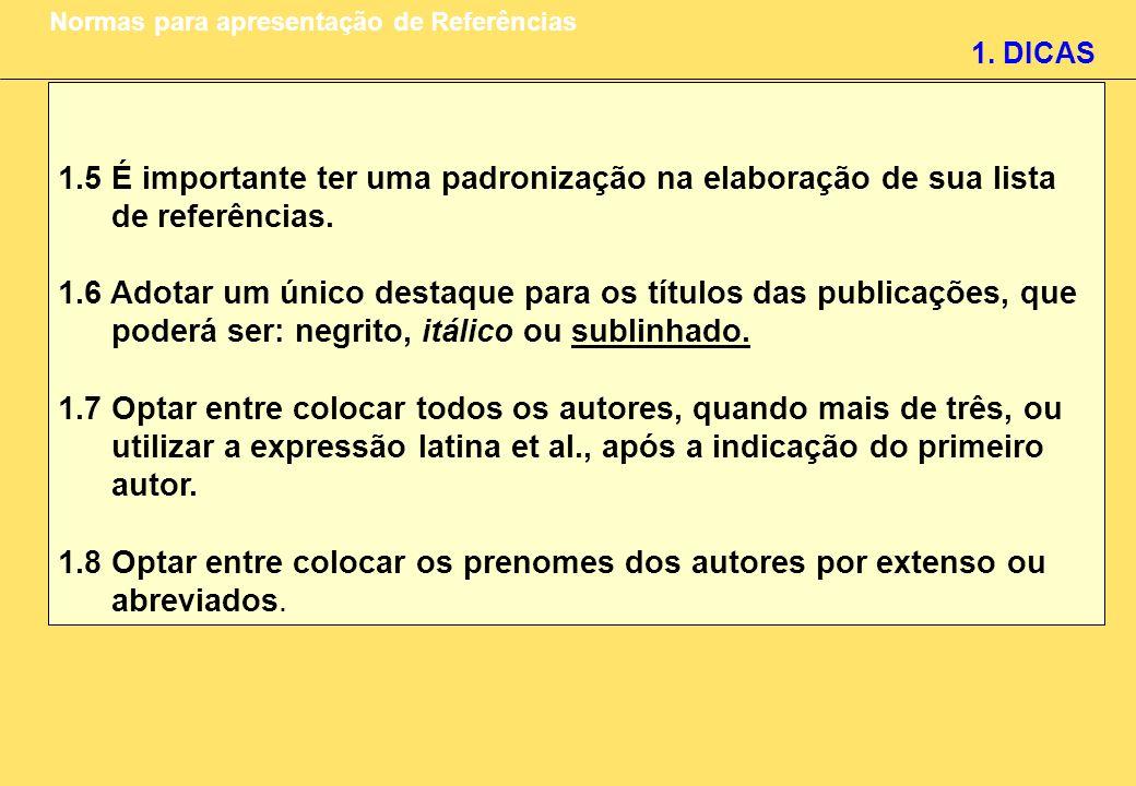 4.APRESENTAÇÃO DOS ELEMENTOS DE REFERÊNCIA Normas para apresentação de Referências Notas: 1.