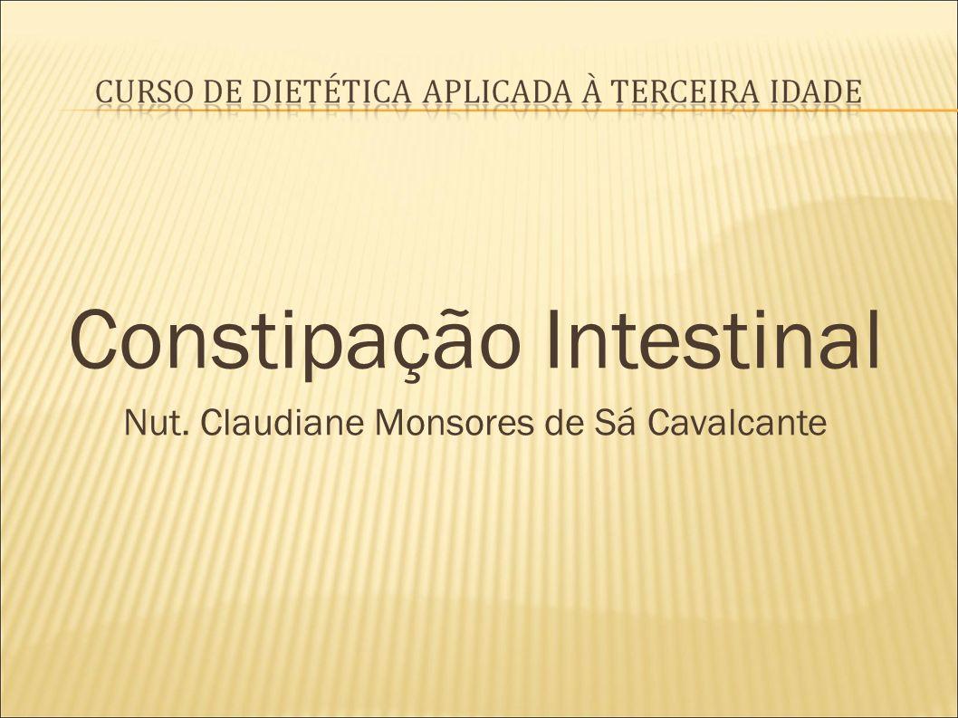 Constipação Intestinal Nut. Claudiane Monsores de Sá Cavalcante