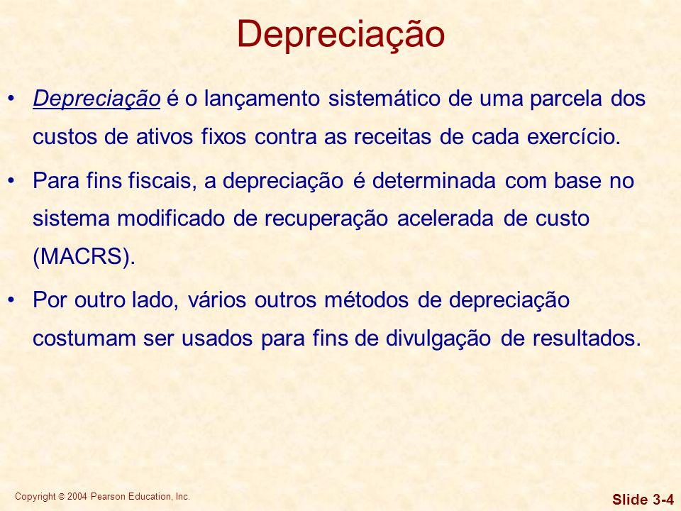 Copyright © 2004 Pearson Education, Inc. Slide 3-3 Análise do fluxo de caixa da empresa O fluxo de caixa (diferentemente do lucro) é a preocupação pri