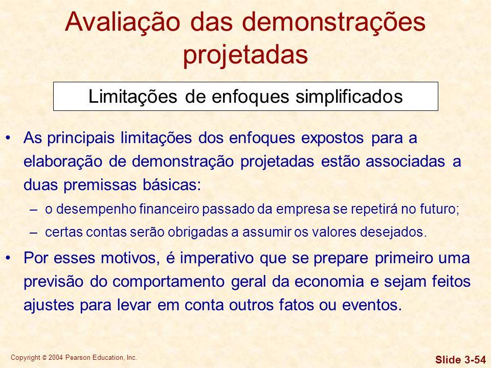 Copyright © 2004 Pearson Education, Inc. Slide 3-53 Planejamento de resultados: demonstrações financeiras projetadas Etapa 3: Preparação do balanço pr