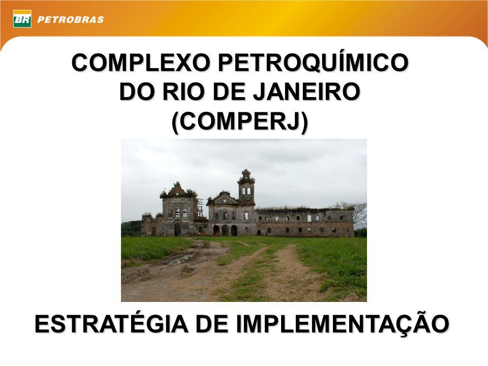 ESTRATÉGIA DE IMPLEMENTAÇÃO COMPLEXO PETROQUÍMICO DO RIO DE JANEIRO (COMPERJ)