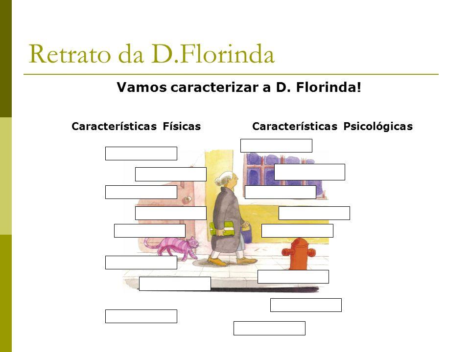Retrato da D.Florinda Vamos caracterizar a D. Florinda! Características Físicas Características Psicológicas