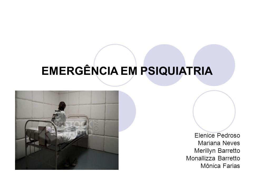 EMERGÊNCIA EM PSIQUIATRIA A emergência psiquiátrica é um distúrbio urgente e grande do comportamento.