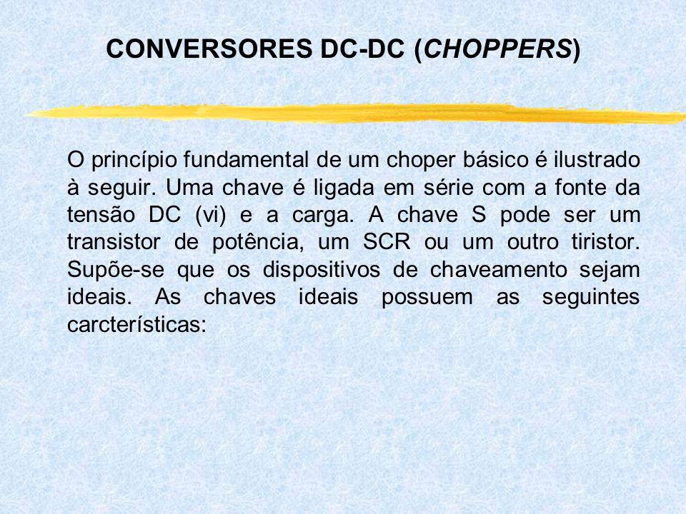 O princípio fundamental de um choper básico é ilustrado à seguir. Uma chave é ligada em série com a fonte da tensão DC (vi) e a carga. A chave S pode