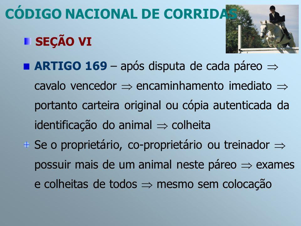 ARTIGO 169 – após disputa de cada páreo cavalo vencedor encaminhamento imediato portanto carteira original ou cópia autenticada da identificação do an