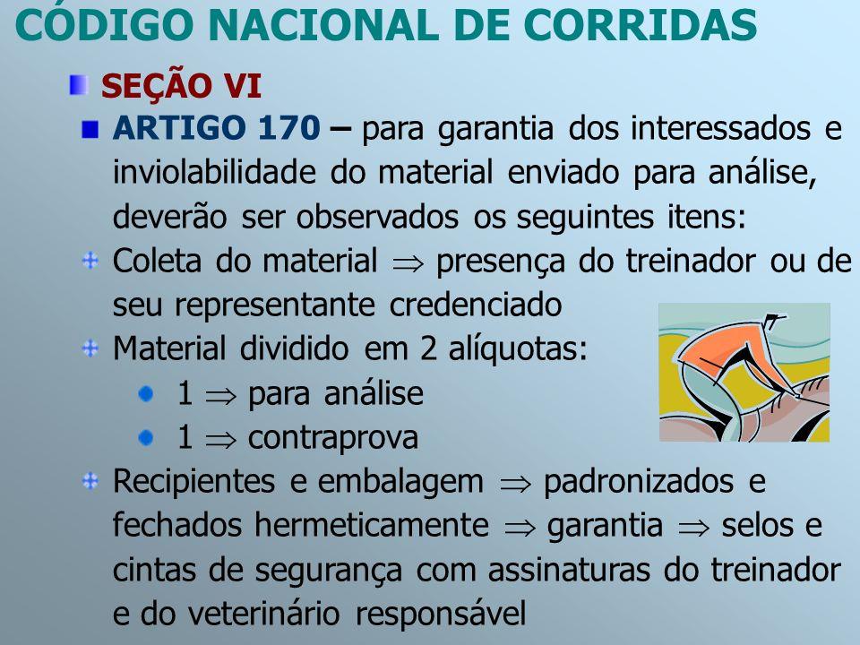 ARTIGO 170 – para garantia dos interessados e inviolabilidade do material enviado para análise, deverão ser observados os seguintes itens: Coleta do m