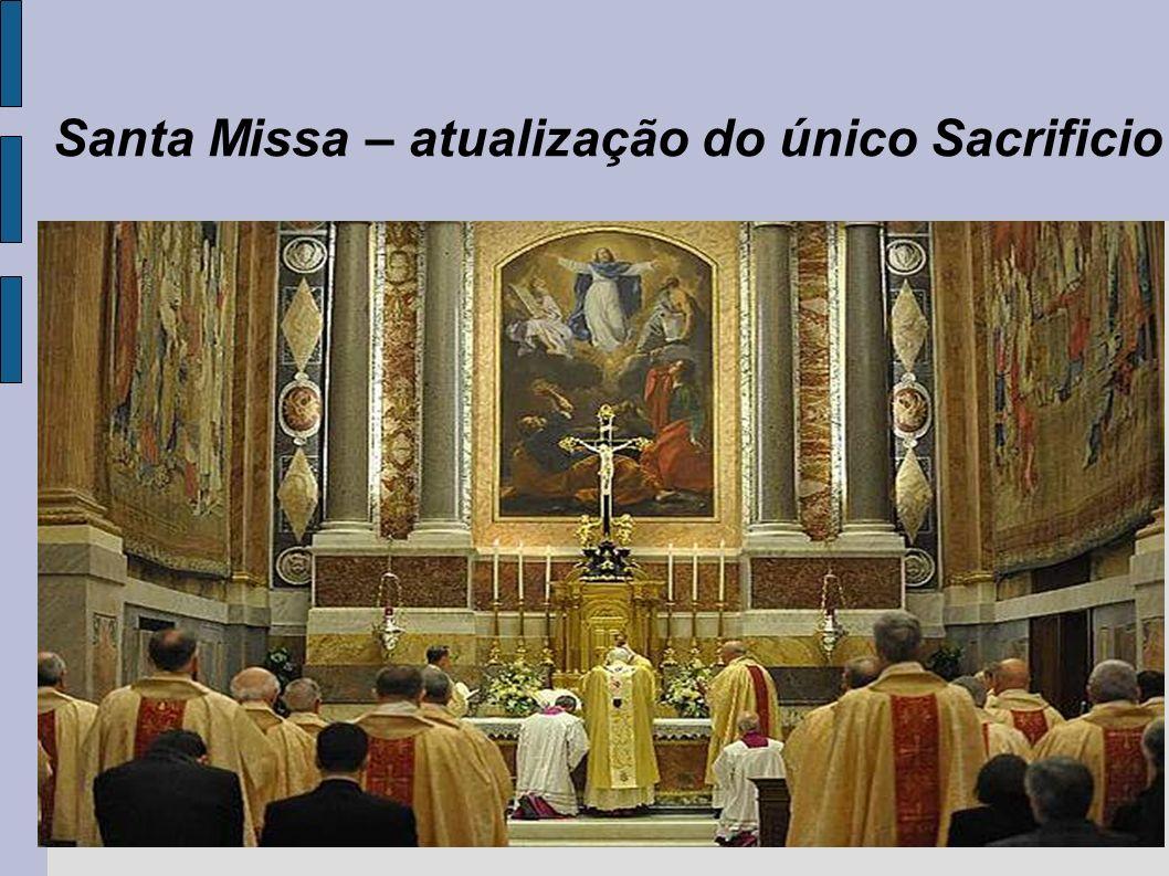 Santa Missa – atualização do único Sacrificio