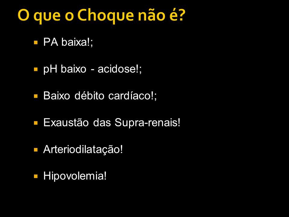 Choque cardiogênico Pneumotórax hipertensivo Choque neurogênico Choque séptico