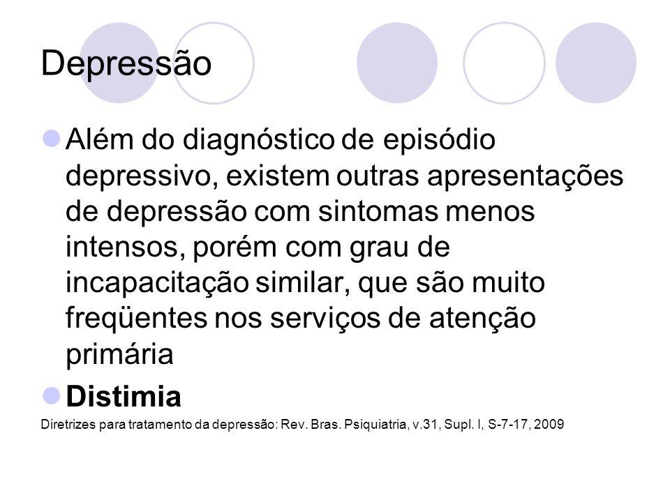 Depressão Além do diagnóstico de episódio depressivo, existem outras apresentações de depressão com sintomas menos intensos, porém com grau de incapac