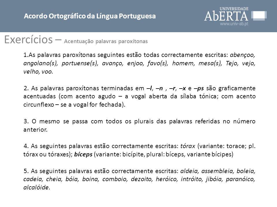 Exercícios – Acentuação palavras paroxítonas Acordo Ortográfico da Língua Portuguesa 6.