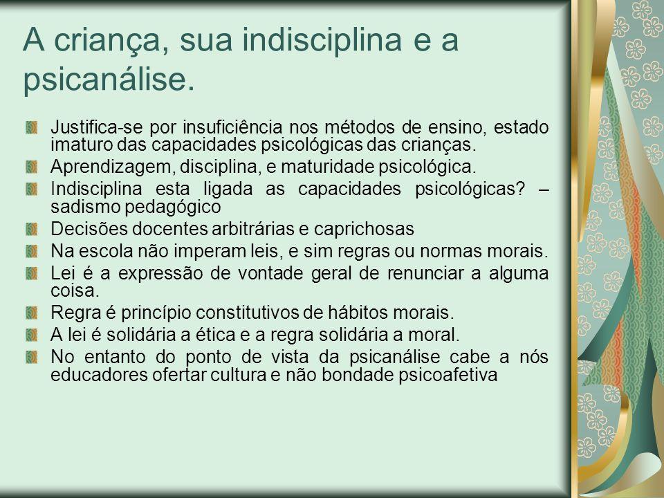Características do desenvolvimento As características não são dadas a priori, nem determinadas por pressões sociais, são formadas pelas interações do indivíduo com o meio.
