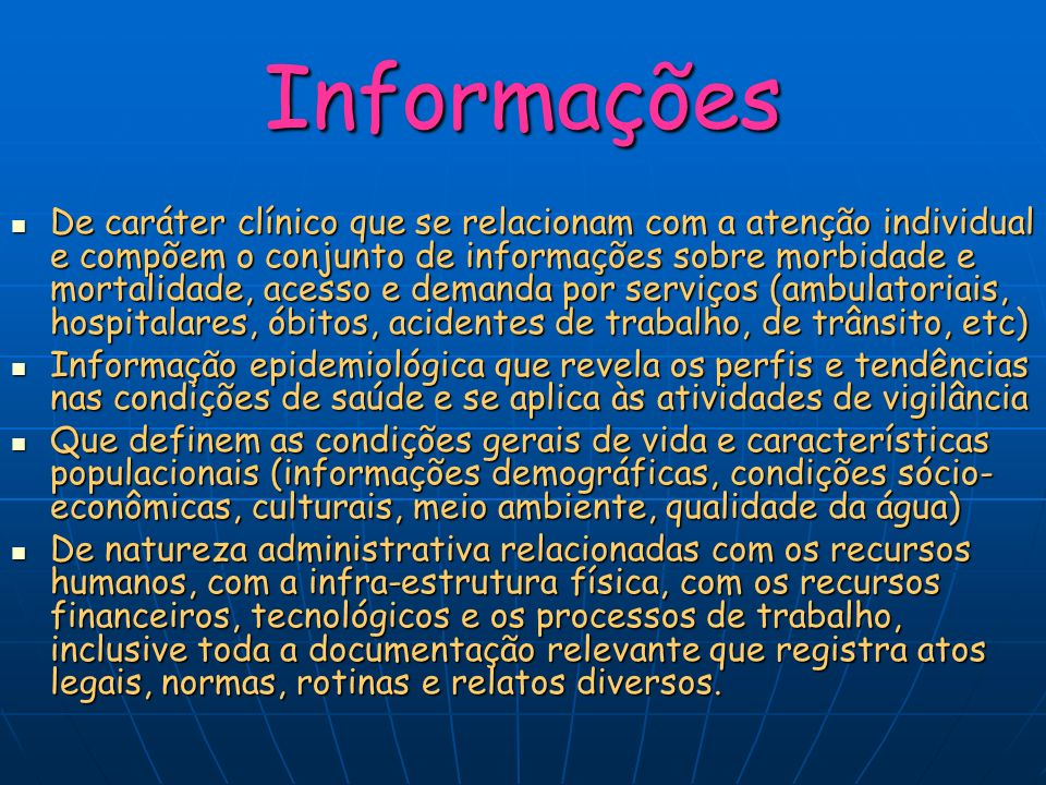Informações De caráter clínico que se relacionam com a atenção individual e compõem o conjunto de informações sobre morbidade e mortalidade, acesso e