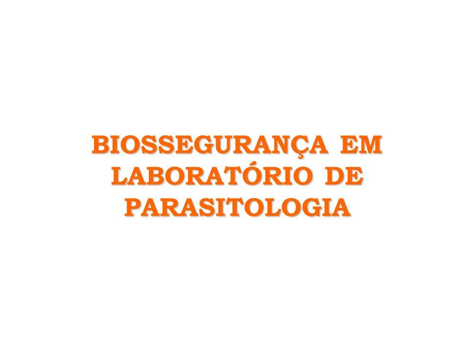 BIOSSEGURANÇA EM LABORATÓRIO DE PARASITOLOGIA