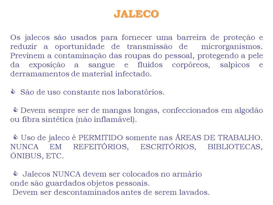 JALECO Os jalecos são usados para fornecer uma barreira de proteção e reduzir a oportunidade de transmissão de microrganismos. Previnem a contaminação