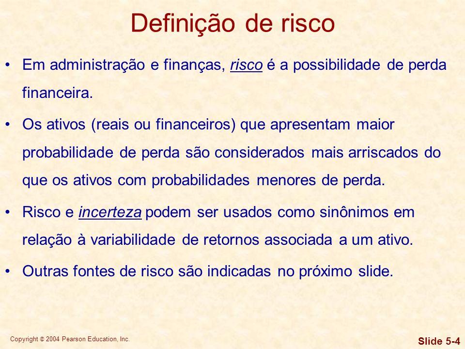Copyright © 2004 Pearson Education, Inc. Slide 5-14 Mensuração de risco Desvio-padrão