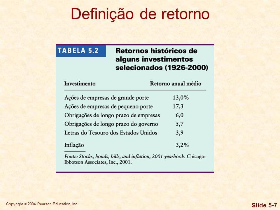 Copyright © 2004 Pearson Education, Inc. Slide 5-17 Mensuração de risco Desvio-padrão