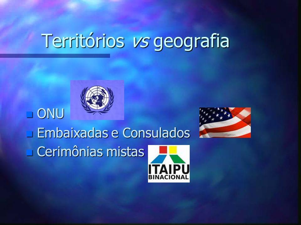 Territórios vs geografia n ONU n Embaixadas e Consulados Cerimônias mistas Cerimônias mistas