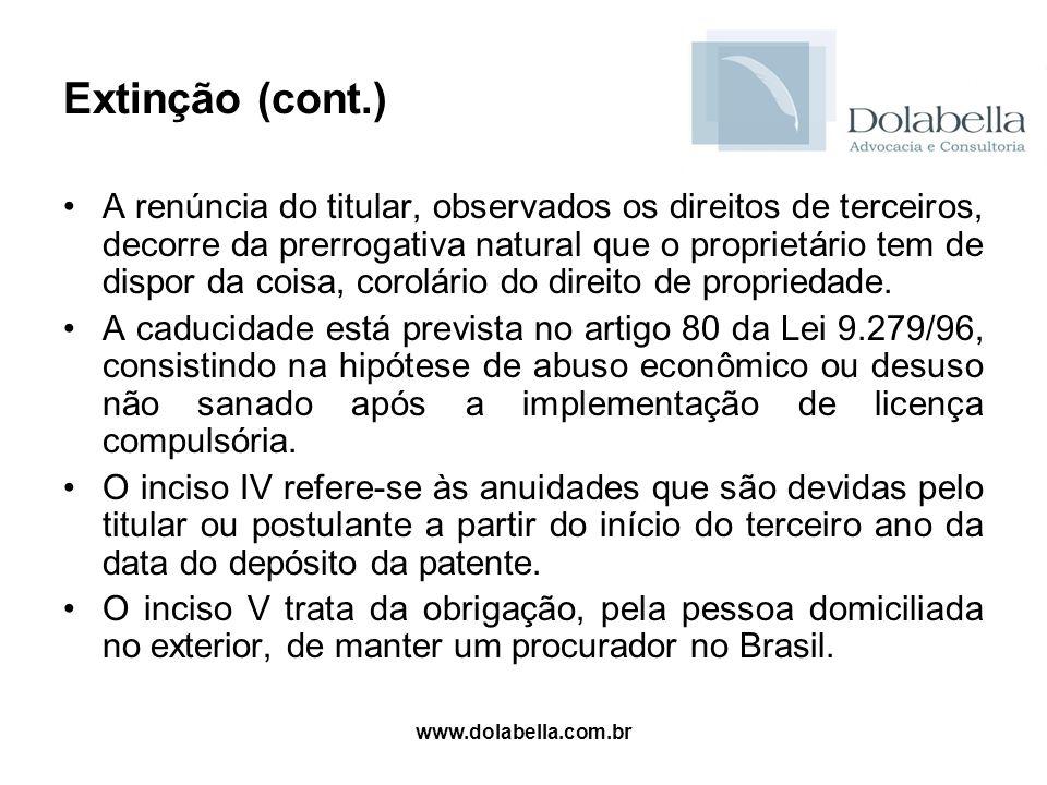 www.dolabella.com.br Extinção (cont.) A renúncia do titular, observados os direitos de terceiros, decorre da prerrogativa natural que o proprietário t