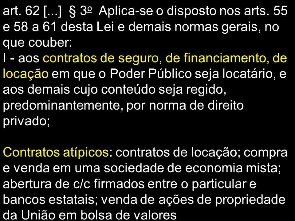 Principais contratos administrativos * contrato de obra pública (construção, reforma, fabricação, recuperação ou ampliação); * contrato de serviço (art.