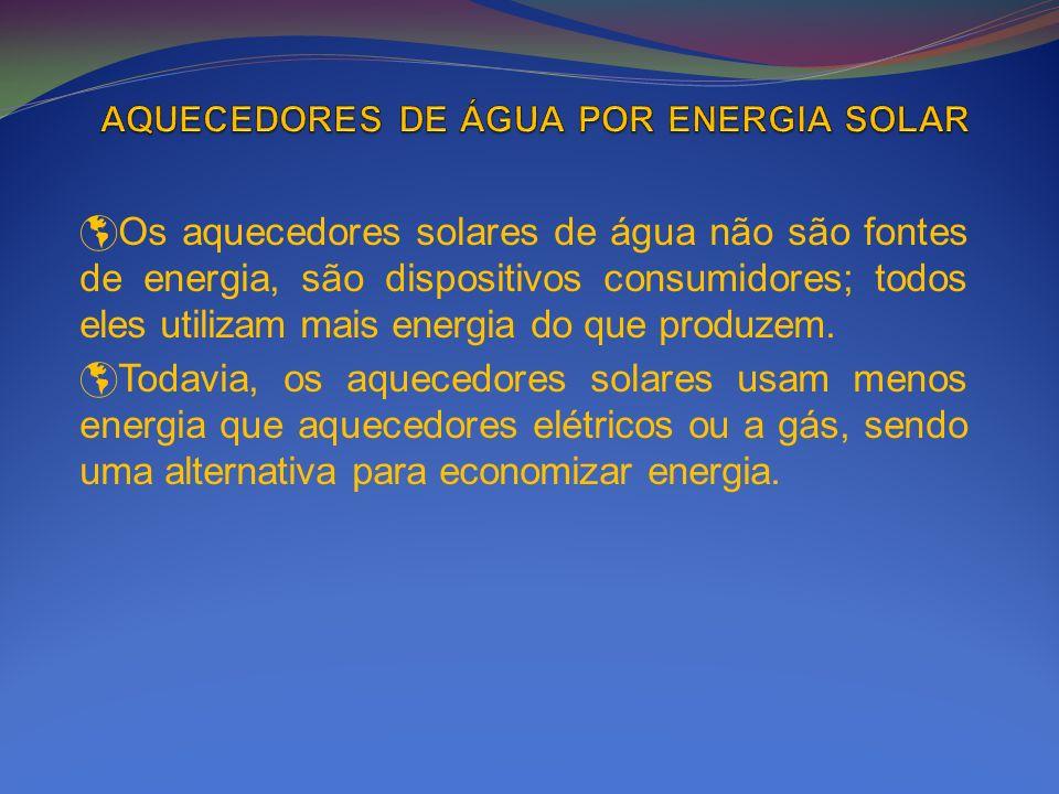 Os aquecedores solares de água não são fontes de energia, são dispositivos consumidores; todos eles utilizam mais energia do que produzem. Todavia, os