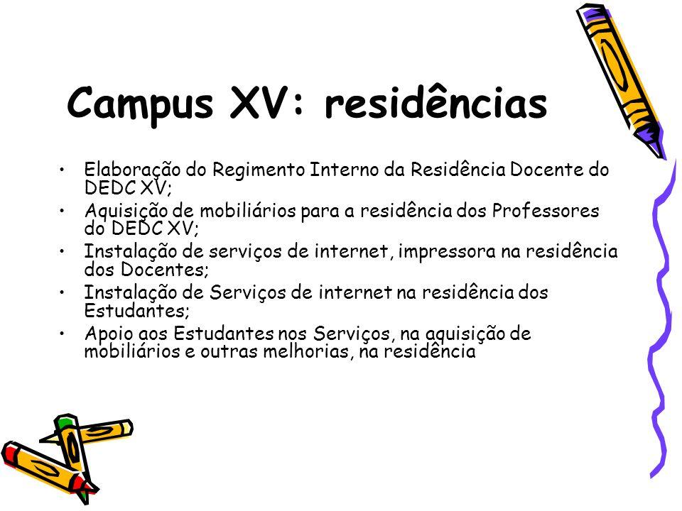 Campus XV: residências Elaboração do Regimento Interno da Residência Docente do DEDC XV; Aquisição de mobiliários para a residência dos Professores do
