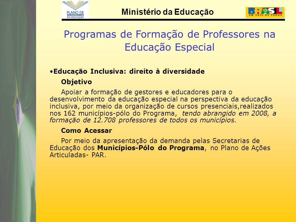 Ministério da Educação Educação Inclusiva: direito à diversidade Objetivo Apoiar a formação de gestores e educadores para o desenvolvimento da educaçã
