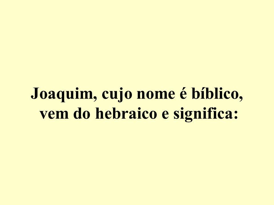 Joaquim e Ana eram um casal distinto,
