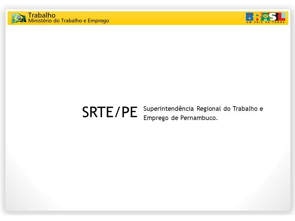 SRTE/PE Superintendência Regional do Trabalho e Emprego de Pernambuco.