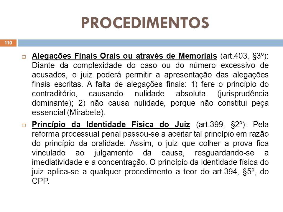 PROCEDIMENTOS Alegações Finais Orais ou através de Memoriais (art.403, §3º): Diante da complexidade do caso ou do número excessivo de acusados, o juiz