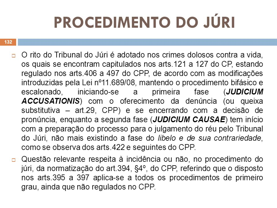PROCEDIMENTO DO JÚRI O rito do Tribunal do Júri é adotado nos crimes dolosos contra a vida, os quais se encontram capitulados nos arts.121 a 127 do CP