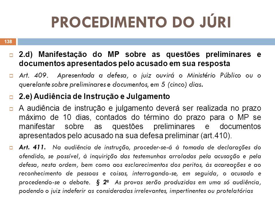 PROCEDIMENTO DO JÚRI 2.d) Manifestação do MP sobre as questões preliminares e documentos apresentados pelo acusado em sua resposta Art. 409. Apresenta