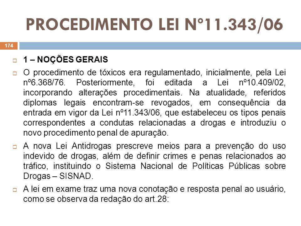 PROCEDIMENTO LEI Nº11.343/06 1 – NOÇÕES GERAIS O procedimento de tóxicos era regulamentado, inicialmente, pela Lei nº6.368/76. Posteriormente, foi edi