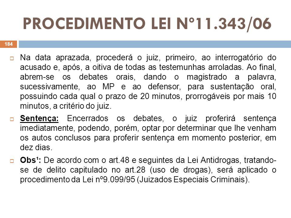 PROCEDIMENTO LEI Nº11.343/06 Na data aprazada, procederá o juiz, primeiro, ao interrogatório do acusado e, após, a oitiva de todas as testemunhas arro